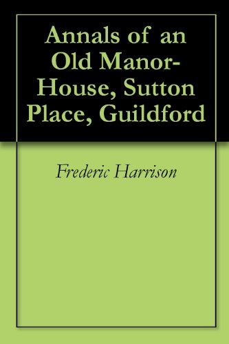 Annals of an Old Manor-House, Sutton Place, Guildford ()