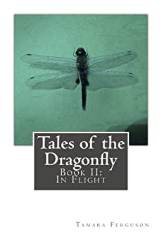 Tales of the Dragonfly  Book II:  In Flight by [Ferguson, Tamara]