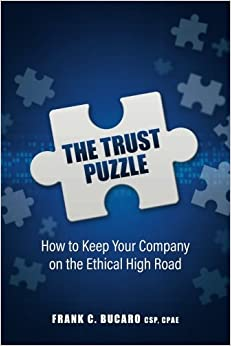 The Trust Puzzle: How to Keep Your Company on the Ethical High Road (Networlding Leadership Series)