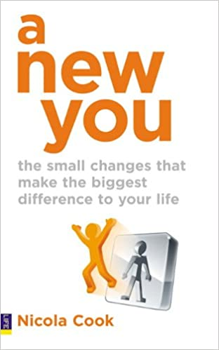 Book A New You: The Small Changes That Make the Biggest Difference to Your Life