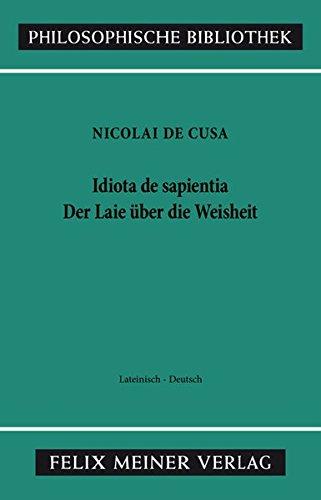Schriften in deutscher Übersetzung / Der Laie über die Weisheit: (Heft 1 der lateinisch-deutschen Parallelausgabe) (Philosophische Bibliothek)