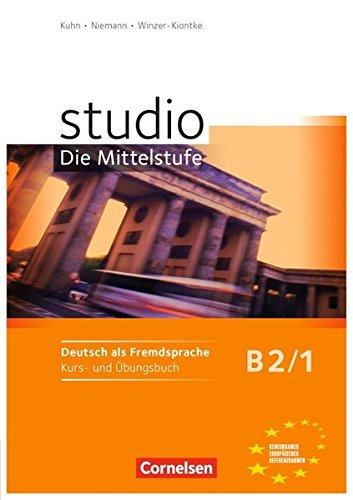 Studio: Die Mittelstufe: B2: Band 1 - Kurs- und Übungsbuch: Mit Lerner-Audio-CD mit Hörtexten des Übungsteils