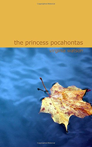 Read Online The Princess Pocahontas: With drawings and decorations by George Wharton Edwards ebook