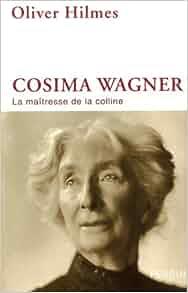 Cosima Wagner : La maîtresse de la colline: 9782262035082: Amazon
