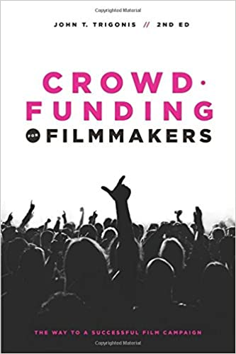 Read online Crowdfunding for Filmmakers: The Way to a Successful Film Campaign- 2nd Edition PDF, azw (Kindle), ePub, doc, mobi