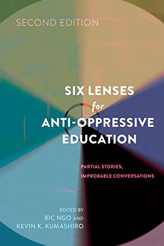 Six Lenses for Anti-Oppressive Education: Partial Stories, Improbable Conversations (Second Edition) (Counterpoints)