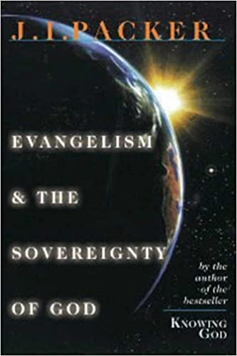 Evangelism and The Sovereignty Of God.