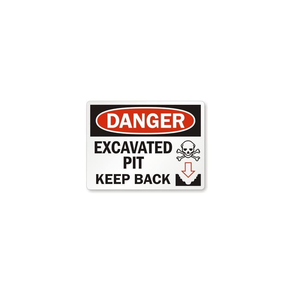 Danger   Excavated Pit Keep Back (with, Engineer Grade Reflective Aluminum Sign, 80 mil, 24 x 18