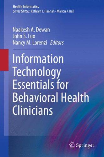 Information Technology Essentials for Behavioral Health Clinicians (Health Informatics) ebook