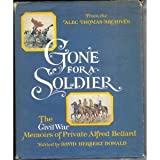 Gone for a soldier: The Civil War memoirs of Private Alfred Bellard : from the Alec Thomas Archives