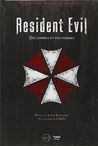 Resident Evil : Des zombies et des hommes par Bruno Provezza