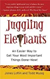 img - for Juggling Elephants: An Easier Way to Get Your Big, Most Important Things Done--Now! [JUGGLING ELEPHANTS] book / textbook / text book