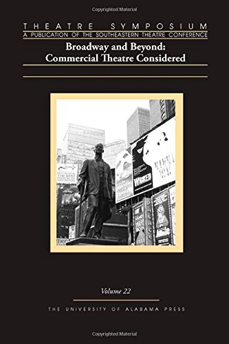 Download Theatre Symposium, Vol. 22: Broadway and Beyond: Commercial Theatre Considered (Theatre Symposium Series) pdf epub