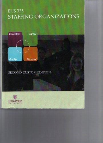 Staffing Organizations BUS 335 (Strayer University) Second Custom Edition
