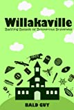 Willakaville: Baffling Ballads of Boisterous Braveness (Volume 2)