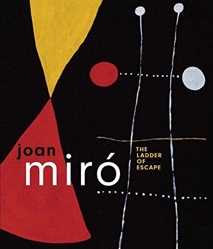 Joan Miro: The Ladder of Escape
