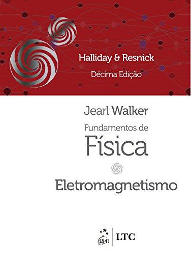 Fundamentos de Física. Eletromagnetismo - Volume 3