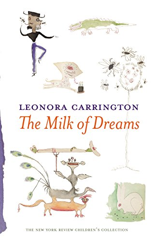 Image of The Milk of Dreams (New York Review Children's Collection)