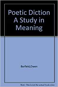 POETIC DICTION: A STUDY IN MEANING: OWEN BARFIELD: Amazon