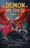 img - for The Demon On My Chest: Waking Up book / textbook / text book