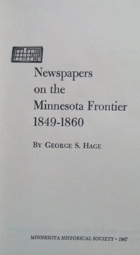 Newspapers on the Minnesota Frontier 1849-1860