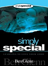 Simply Special; Learning to Love your ADHD