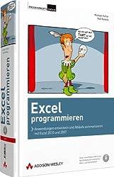 Excel programmieren - Für Excel 2010 und Excel 2007: Anwendungen entwickeln und Abläufe automatisieren mit Excel 2010 und 2007 (Programmer's Choice)