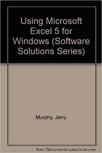 Download Using Microsoft Excel 5.0 for Windows (Software Solutions Series) PDF, azw (Kindle), ePub, doc, mobi