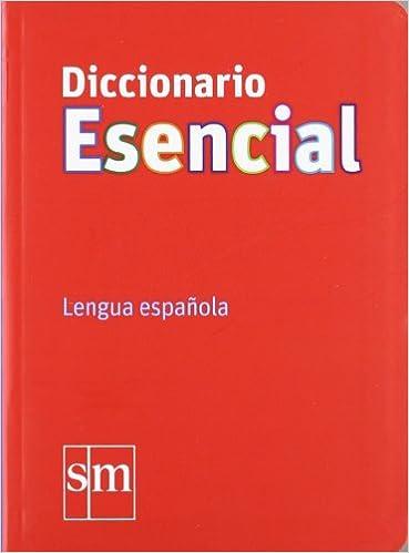Diccionario Esencial. Lengua española - 9788467541328: Amazon.es: Equipo Pedagógico Ediciones SM: Libros