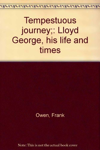 Tempestuous journey;: Lloyd George, his life and times