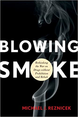 Amazon blowing smoke rethinking the war on drugs without amazon blowing smoke rethinking the war on drugs without prohibition and rehab ebook michael j reznicek kindle store fandeluxe Images