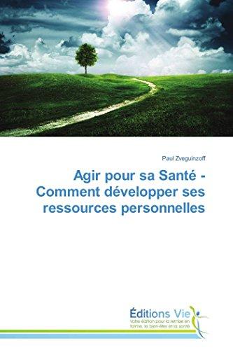 Agir pour sa santé - comment développer ses ressources personnelles (Omn.Vie) (French Edition)