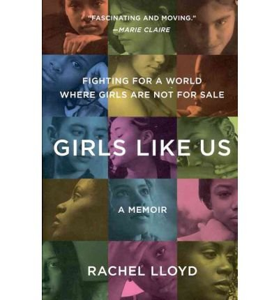 Girls Like Us: Fighting for a World Where Girls are Not for Sale: A Memoir (Paperback) - Common