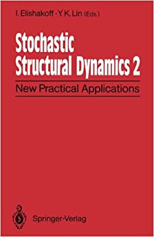 Stochastic Structural Dynamics 2: New Practical Applications Second International Conference on Stochastic Structural Dynamics May 9–11, 1900, Boca Raton, Florida, USA