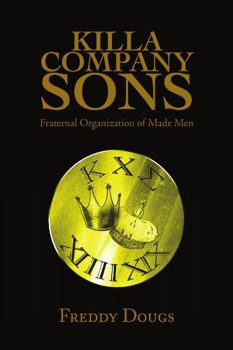 Killa Company Sons: Fraternal Organization of Made Men