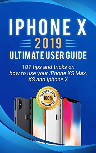 iPhone X: 2019 ultimate user guide .