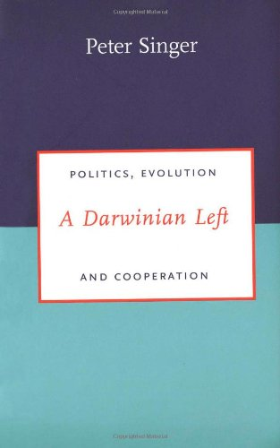 A Darwinian Left: Politics, Evolution, and Cooperation (Darwinism Today)
