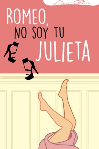 Read Online Romeo, no soy tu julieta. (Spanish Edition) pdf