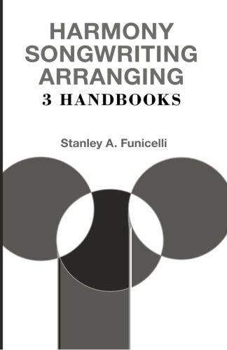 Harmony, Songwriting, Arranging: 3 Handbooks