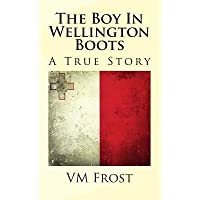 [ The Boy in Wellington Boots by Frost, VM ( Author ) Feb-2014 Paperback ]
