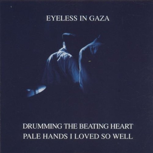 Drumming The Beating Heart by Eyeless In Gaza (1999-09-07) (Eyeless In Gaza Drumming The Beating Heart)
