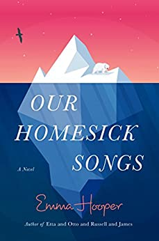 Our Homesick Songs by [Hooper, Emma]