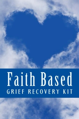 Faith Based Grief Recovery Kit: Grief Work Devotionals For Women
