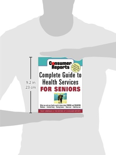 Consumer Reports Complete Guide to Health Services for Seniors ...