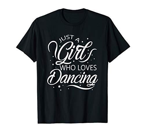 Just A Girl Who Loves Dancing Dancer Gift T-Shirt T-Shirt
