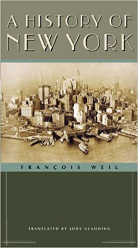 Download gratuito di libri A History of New York (Columbia History of Urban Life) 0231129343 by François Weil PDF