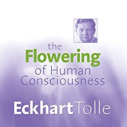 The Flowering of Human Consciousness