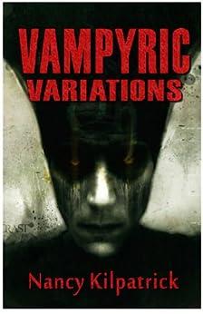 Vampyric Variations by [Kilpatrick, Nancy]