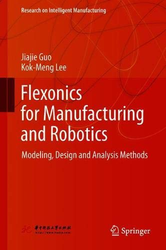 Flexonics for Manufacturing and Robotics: Modeling, Design and Analysis Methods