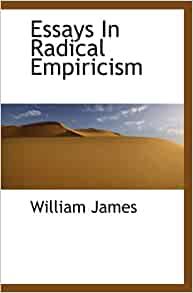 essays in radical empiricism james Free kindle book and epub digitized and proofread by project gutenberg.